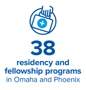 38 residency and fellowship programs in Omaha and Phoenix